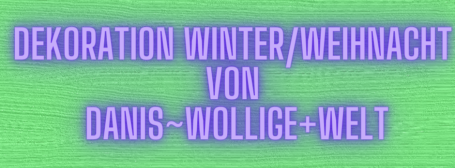 Dekoratives für den Winter/Weinachten