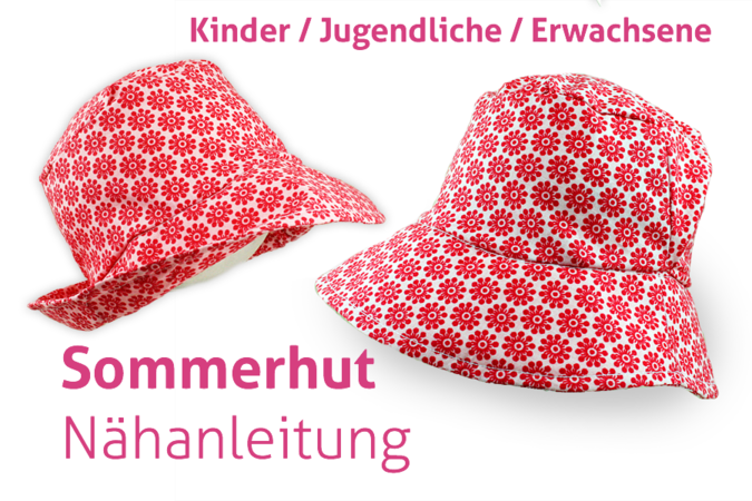 Sommerhut nähen - Kinderhut + Damenhut DIY