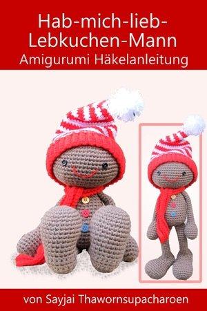 Hab-mich-lieb-Lebkuchen-Mann Amigurumi Häkelanleitung