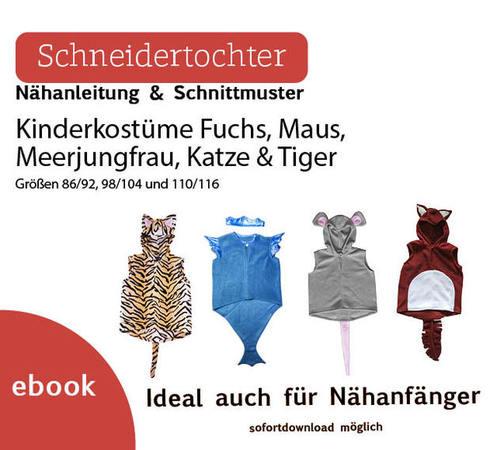 Set - Nähanleitungen für Kinderkostüme Maus, Fuchs, Meerjungfrau ...