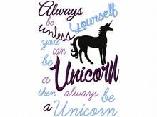 Always be Yourself, unless you can be a unicorn.... Stickdatei