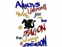 Always be Yourself, unless you can be a dragon.... Stickdatei