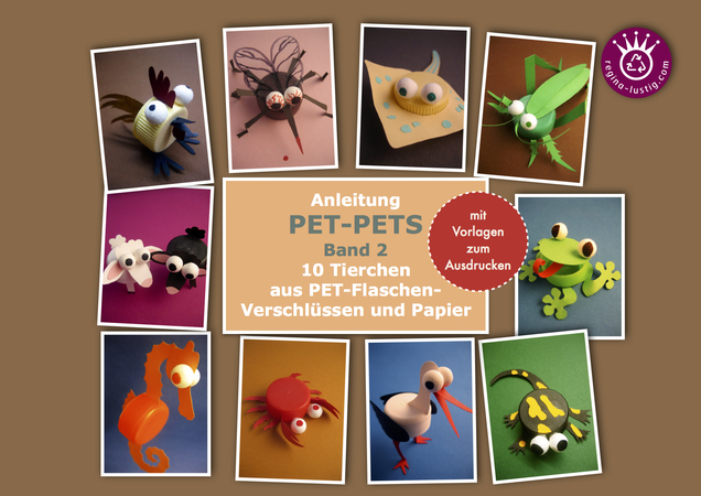 10 lustige Tierchen PET-Pets Band 2, Upcycling