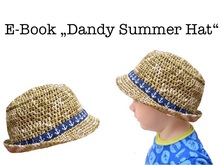 "E-Book ""Dandy Summer Hat"" sizes newborn - adult"
