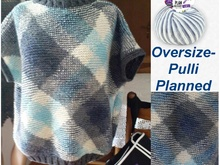 Oversize Pulli Planned mit Qualität PLAN in Planned-Pooling-Technik Stricken