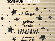 I love you to the moon and back Cutting files DXF, EPS SVG, PDF vector clipart vectors