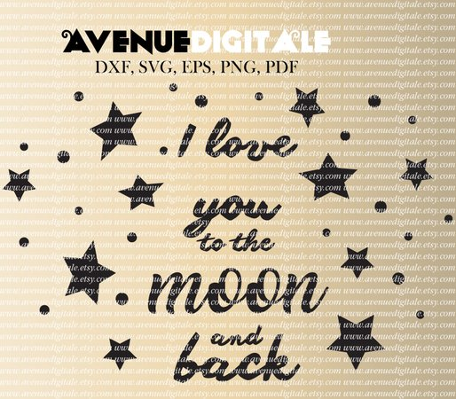 I Love You To The Moon And Back Cutting Files Dxf Eps Svg Pdf Vector Clipart